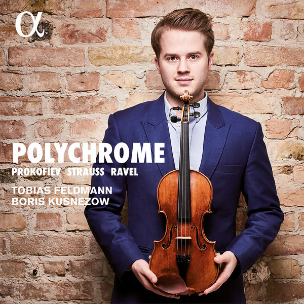 Tobias Feldmann - Polychrome - Ravel, Prokofiev & Strauss: Violin Sonatas
