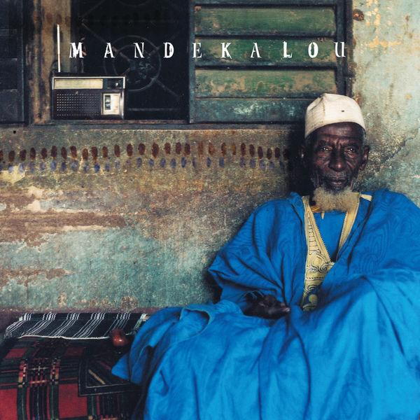 Various Artists - Mandékalou: The Art and Soul of the Mande Griots