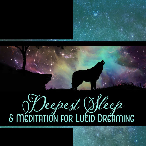 Deepest Sleep & Meditation for Lucid Dreaming - Very