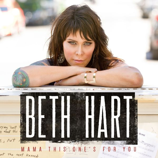 Beth Hart - Mama This One's For You