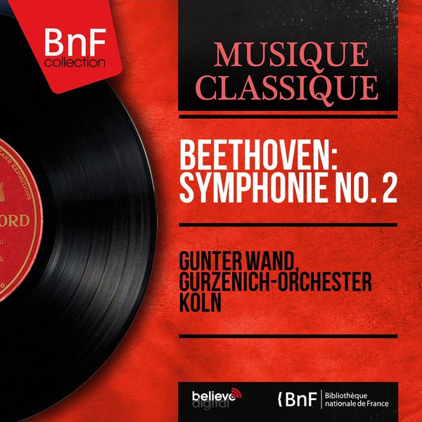 Günter Wand - Beethoven: Symphonie No. 2 (Mono Version)