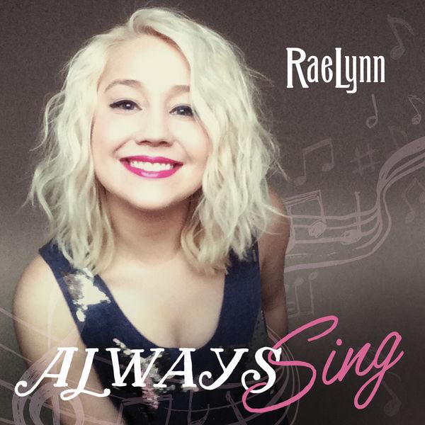 RaeLynn - Always Sing