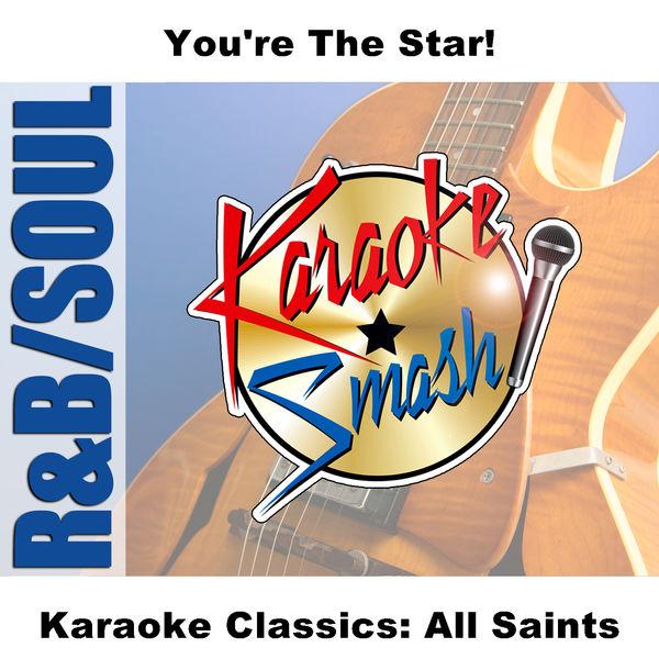Karaoke - Karaoke Classics: All Saints