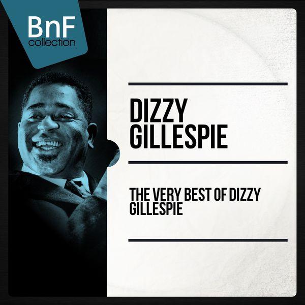 Dizzy Gillespie - The Very Best of Dizzy Gillespie