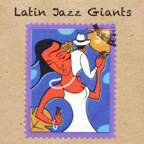 Latin Jazz Giants | Various Artists – Download and listen to