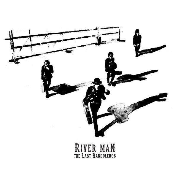 The Last Bandoleros - River Man