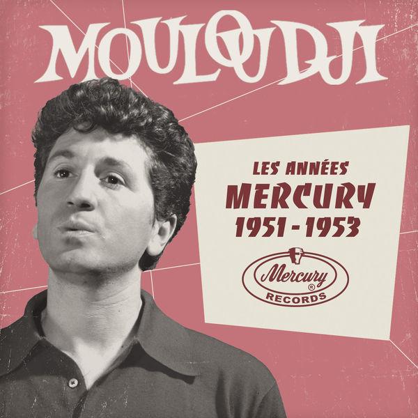 Mouloudji - Les années Mercury 1951 - 1953
