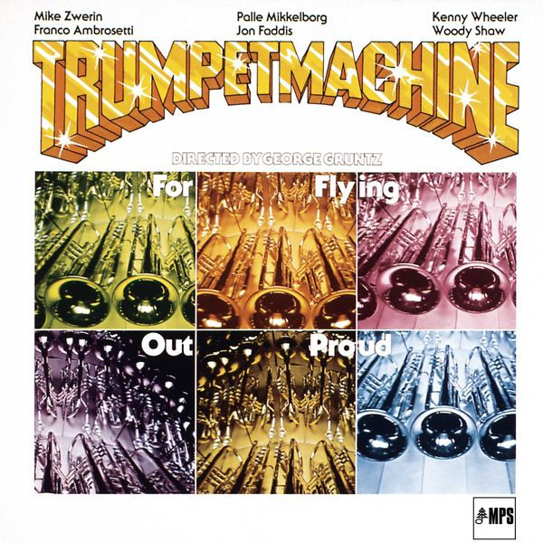 Trumpet Machine Directed by George Gruntz - For Flying out Proud