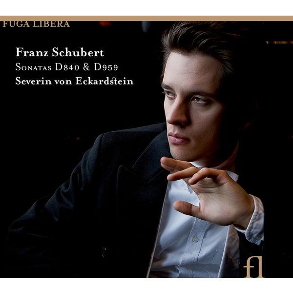 Severin von Eckardstein - Schubert: Piano Sonatas D840 & D959