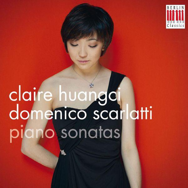 Claire Huangci - Domenico Scarlatti: Piano Sonatas