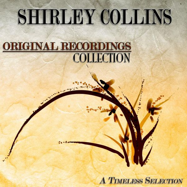 Shirley Collins - Original Recordings Collection (A Timeless Selection)