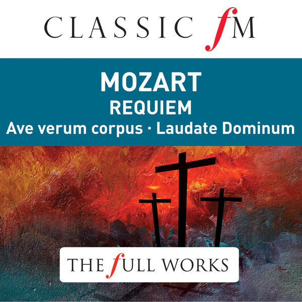 Sylvia McNair Mozart: Requiem (Classic FM: The Full Works)