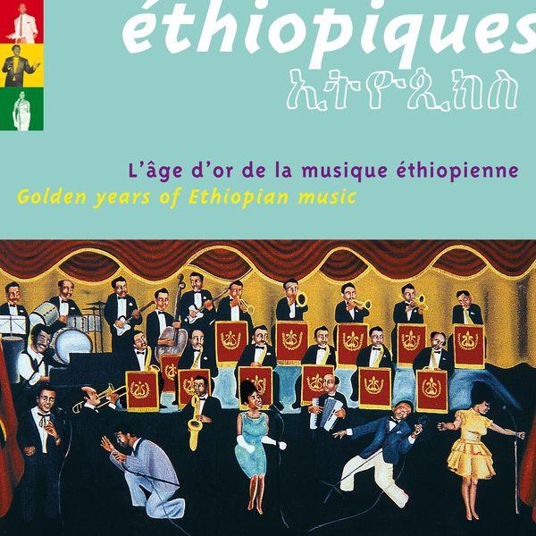 Ethiopiques - Best of Ethiopiques - L'âge d'or de la musique éthiopienne