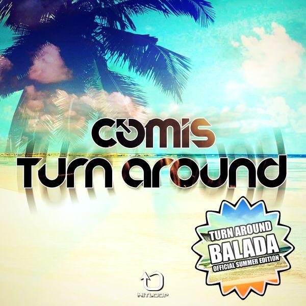 Comis - Turn AroundBalada