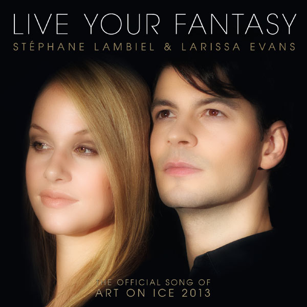 Stéphane Lambiel - Live Your Fantasy - The Official Song Of Art On Ice 2013