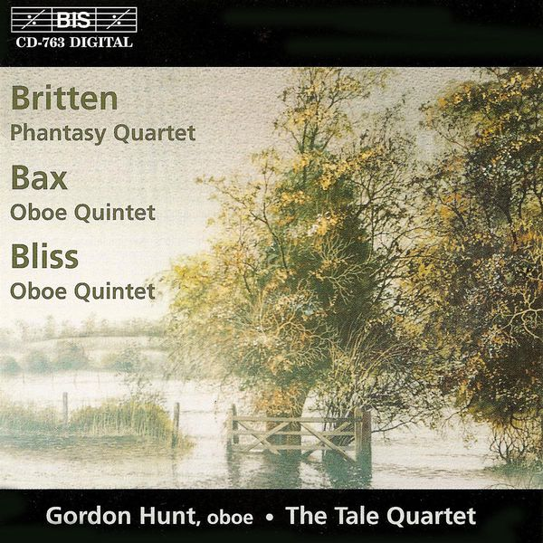 Gordon Hunt - BAX / BLISS: Oboe Quintets / BRITTEN: Phantasy Quartet