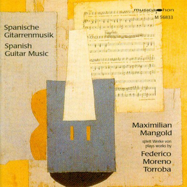 Maximilian Mangold|Moreno Torroba, F.: Music for Guitar (Federico Moreno Torroba)