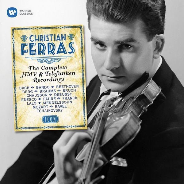 Christian Ferras - Complete HMV & Telefunken Recordings