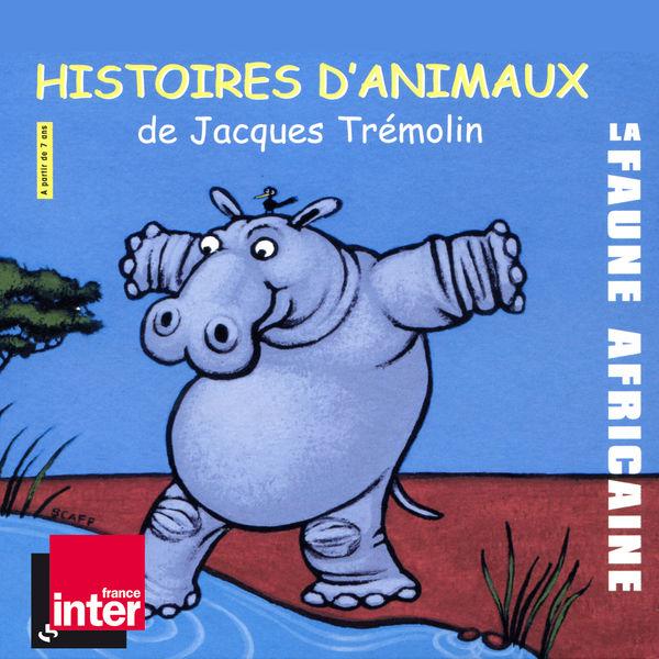 Jacques Trémolin|Histoires d'animaux: La faune africaine (À partir de 7 ans)