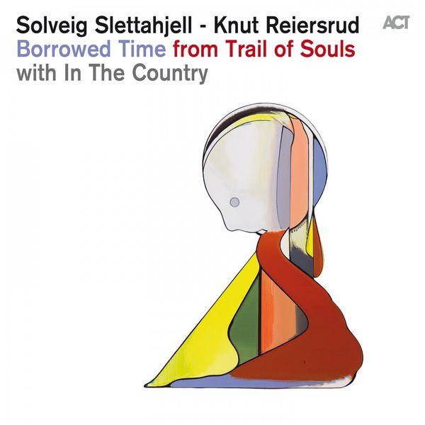 Solveig Slettahjell - Borrowed Time (Radio Edit)