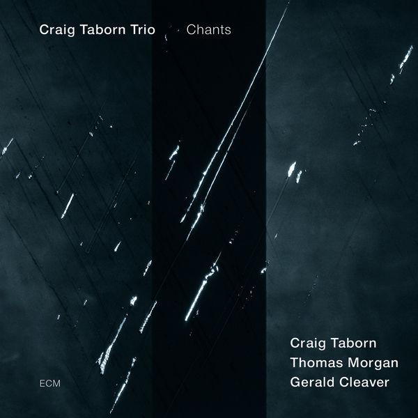 Craig Taborn Trio - Chants