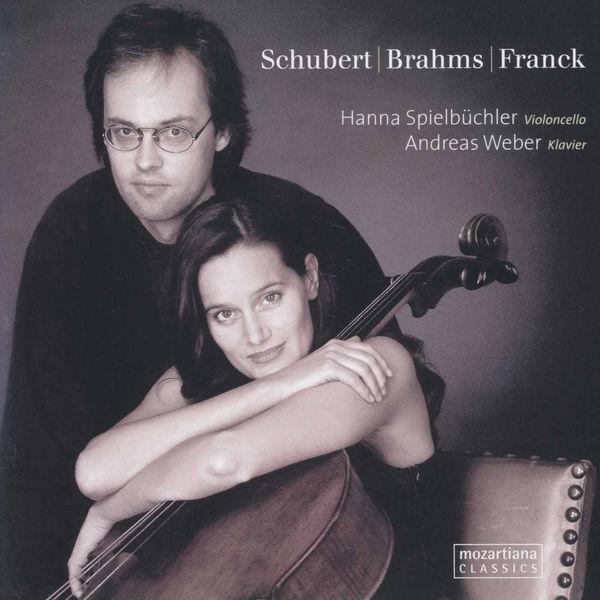 Hanna Spielbüchler - Schubert, Brahms & Franck: Cello Sonatas
