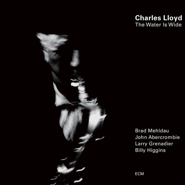 Charles Lloyd - The Water Is Wide