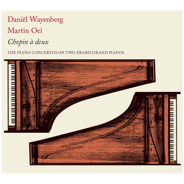 Daniel Wayenberg - Chopin à deux: The Piano Concertos on 2 Erard Grand Pianos