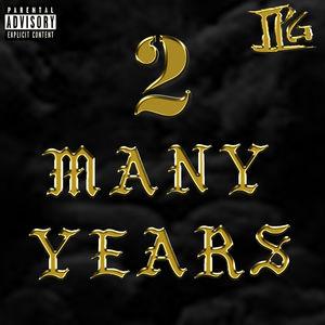 2 Many Years
