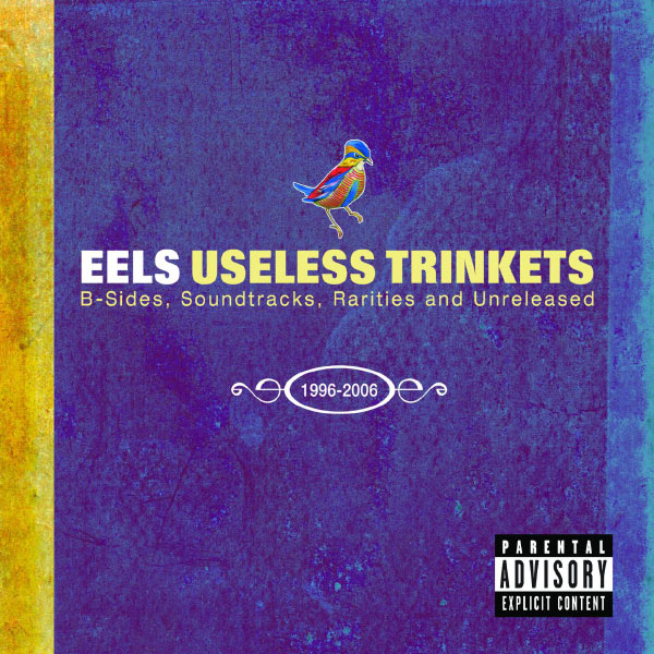 Eels - Useless Trinkets-B Sides, Soundtracks, Rarieties and Unreleased 1996-2006