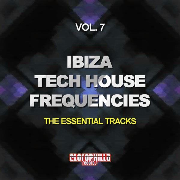 Ibiza tech house frequencies vol 7 the essential tracks for Classic ibiza house tracks
