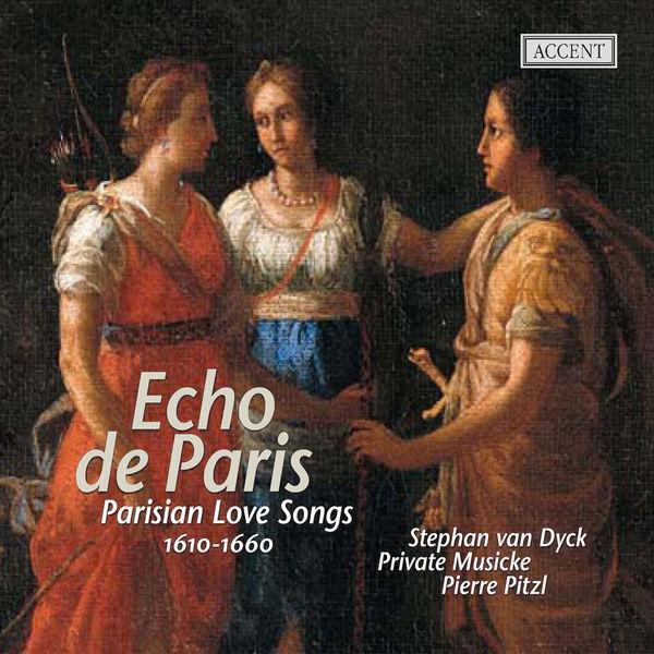 Stephan Van Dyck - Chansons d'amour parisiennes (1610-1660)