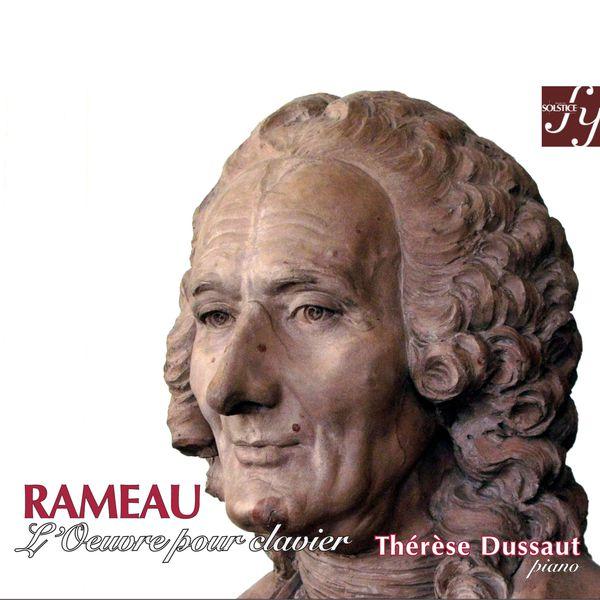 Thérèse Dussaut - Rameau : L'Œuvre pour clavier