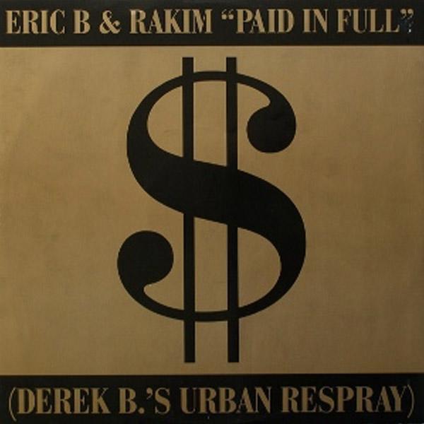 Eric B. & Rakim - Paid In Full / Eric B.Is On The Cut