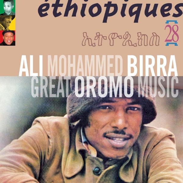 Album Ethiopiques 28 - Great Oromo Music, Ali Birra   Qobuz