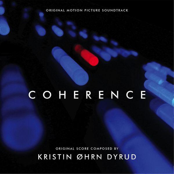 Kristin Øhrn Dyrud - Coherence (Original Motion Picture Soundtrack)