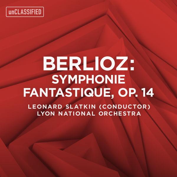 Orchestre National De Lyon - Berlioz: Symphonie fantastique, Op. 14