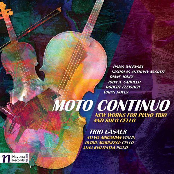 Trio Casals - Moto continuo: New Works for Piano Trio & Solo Cello