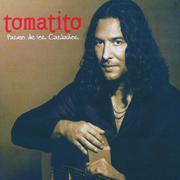 Tomatito - Paseo De Los Castanos