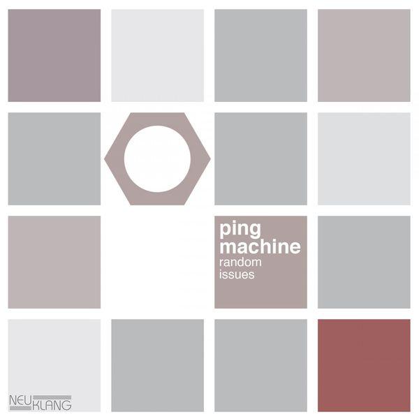 Ping Machine - Random Issues
