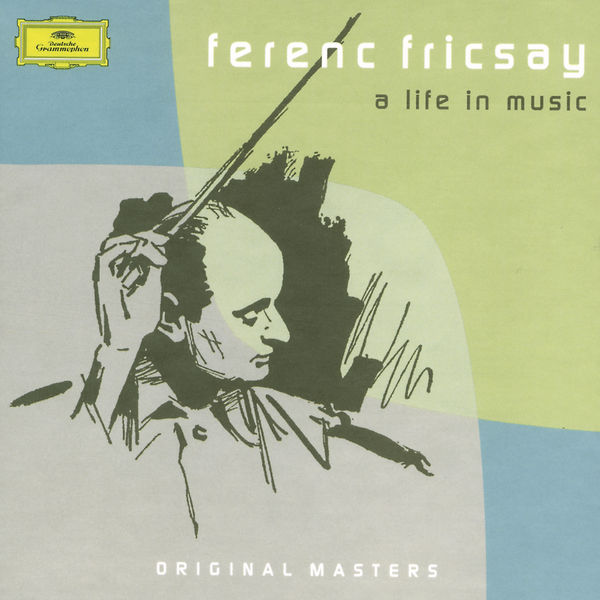 Ferenc Fricsay - Ferenc Fricsay: A Life In Music