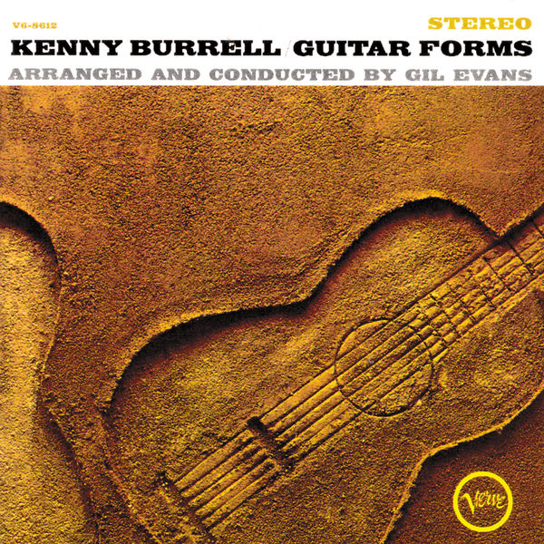 Kenny Burrell - Guitar Forms - Arranged And Conducted By Gil Evans