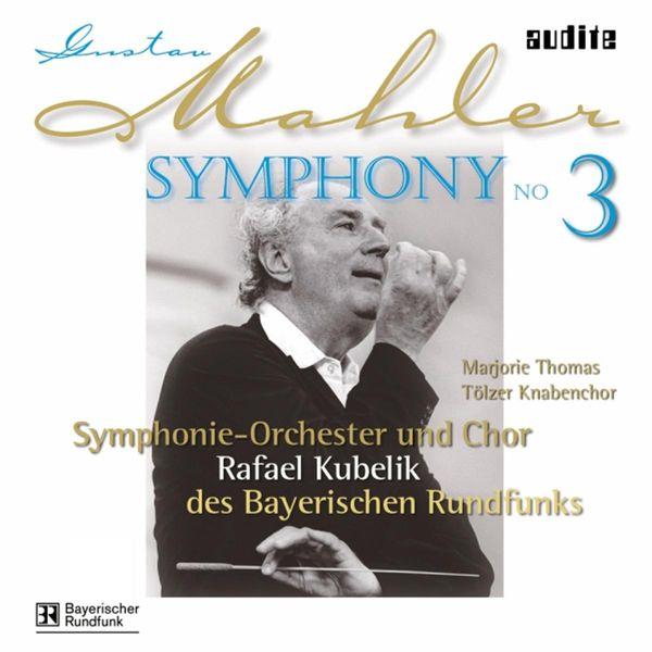 Rafael Kubelik - Mahler: Symphony No. 3 (1967)