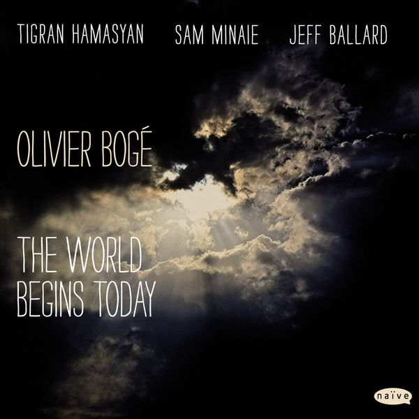 Olivier Bogé - The World Begins Today