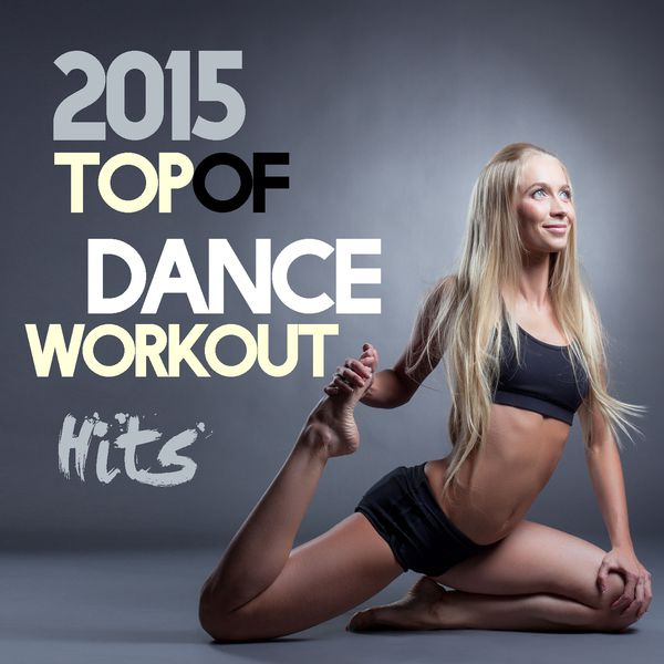 Various Artists - 2015 Top of Dance Workout Hits