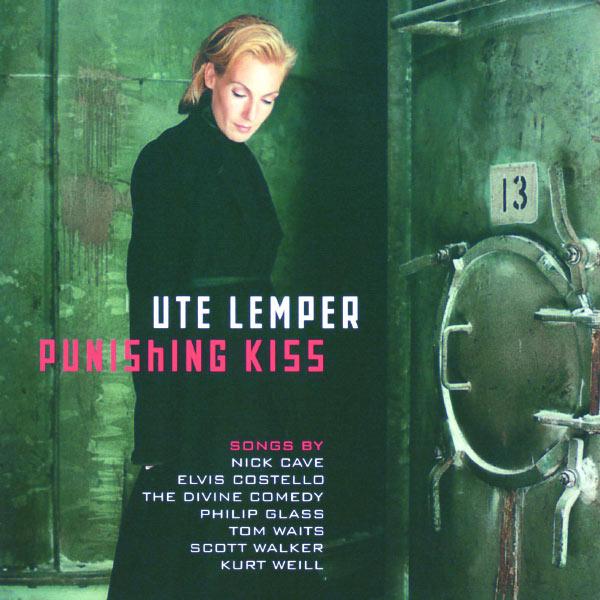 Ute Lemper - Ute Lemper - Punishing Kiss