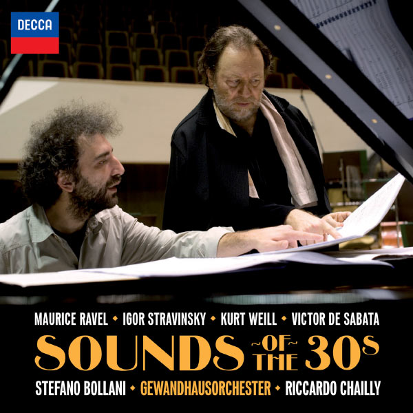Riccardo Chailly - Sounds Of The 30s (Oeuvres de Ravel, Sabata, Stravinski, Weill)