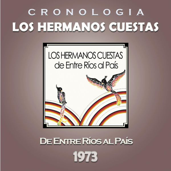 Los Hermanos Cuestas - Los Hermanos Cuestas Cronología - De Entre Ríos al País (1973)