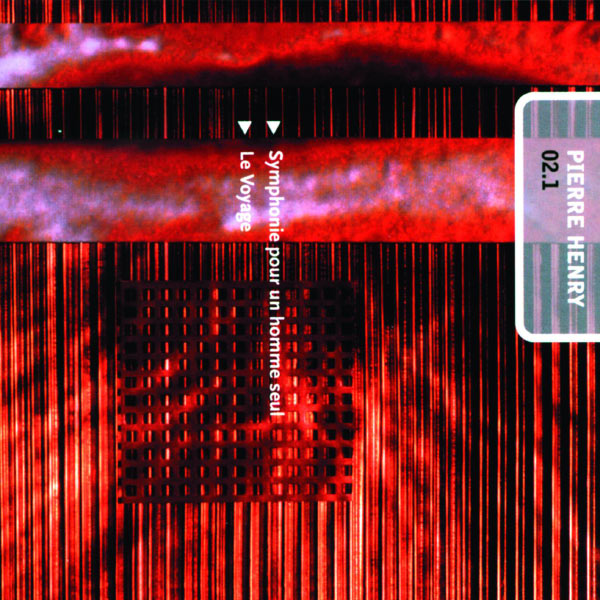 Pierre Henry - Mix Pierre Henry 02.1 : Symphonie pour un homme seul - Le Voyage