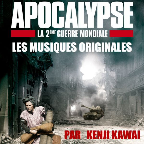 "Kenji Kawai - Bande Originale du film documentaire ""Apocalypse, deuxième guerre mondiale"" (2009)"